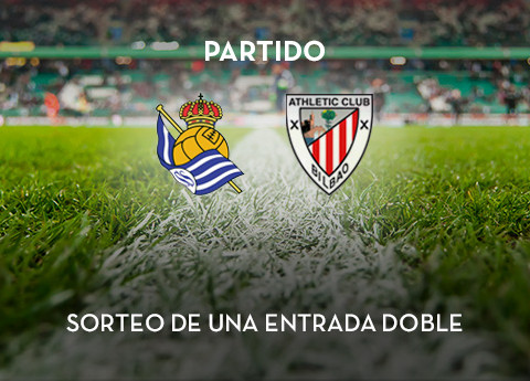 ¡Gana una entrada doble para asistir al partido Real Sociedad – Athletic Club!